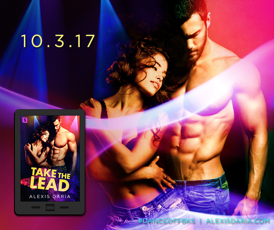 Take the Lead contemporary romance by Alexis Daria available October third