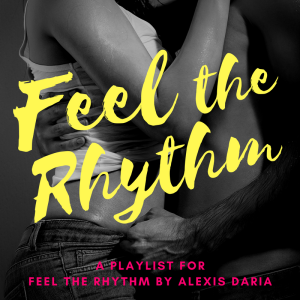 Feel the Rhythm playlist cover Alexis Daria Dance Off Book 3
