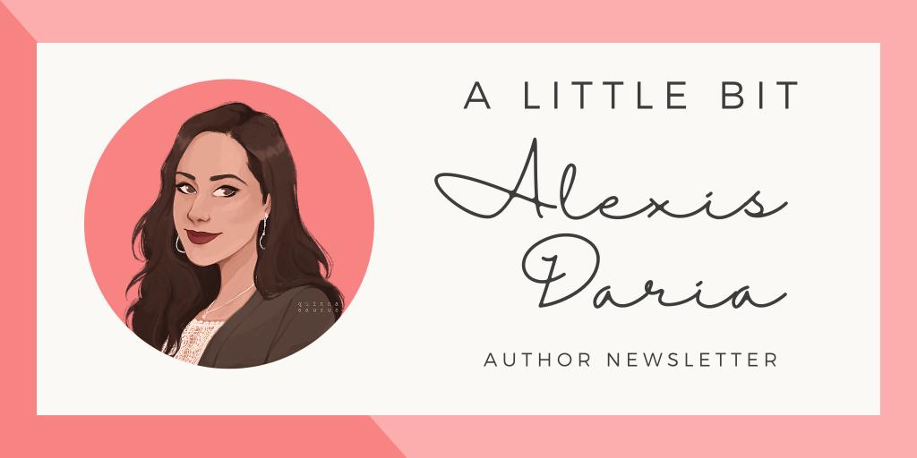 A Little Bit Alexis Daria author newsletter graphic